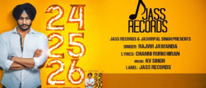 24 25 26 Lyrics – Rajvir Jawanda | Punjabi Song – Jatt Lyrics