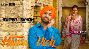 HAWA VICH LYRICS – Super Singh | Diljit Dosanjh – Jatt Lyrics