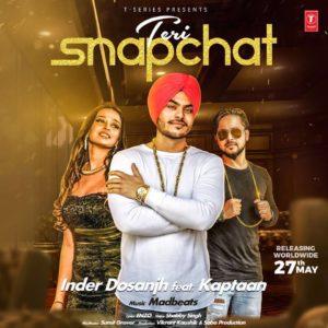 Teri Snapchat Lyrics | Inder Dosanjh | Kaptaan – Jatt Lyrics