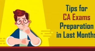 Tips for CA Exams Preparation in Last Months (Foundation,Inter and Final)