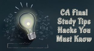 CA Final Study Tips: Hacks You Must Know to Clear CA Final