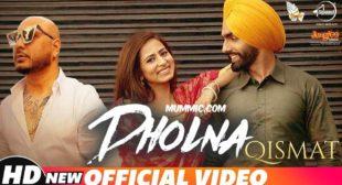 Dholna Lyrics – Qismat | Ammy Virk