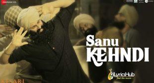 SANU KEHNDI LYRICS – KESARI | Akshay Kumar | iLyricsHub