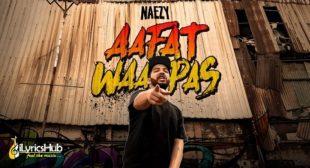 AAFAT WAPAS LYRICS – NAEZY New Song 2019 | iLyricsHub
