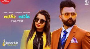 Mithi Mithi Lyrics – Amrit Maan, Jasmine Sandlas | iLyricsHub