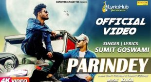 PARINDEY LYRICS – SUMIT GOSWAMI | iLyricsHub