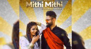 MITHI MITHI Lyrics – Amrit Maan Ft. Jasmine Sandlas