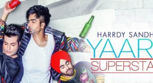 YAAR SUPERSTAR LYRICS – Hardy Sandhu