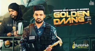 GOLDEN DAANG – Resham Singh Anmol Ft. Bohemia | iLyricsHub