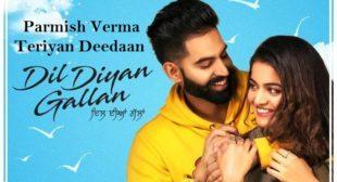 Teriyaan Deedaan Lyrics – Prabh Gill, Parmish Verma