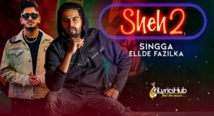 SHEH 2 LYRICS – SINGGA New Song 2019 | iLyricsHub