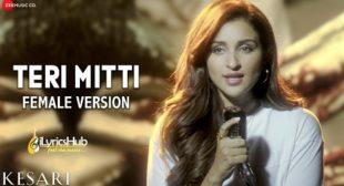 Teri Mitti Female Version – Kesari | Parineeti Chopra