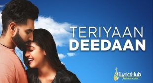 TERIYAN DEEDAN LYRICS – Parmish Verma | iLyricsHub