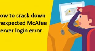 How to crack down Unexpected McAfee Server login error?