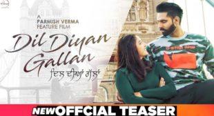Dil Diyan Gallan Lyrics – Parmish Verma, Abhijeet Srivastava