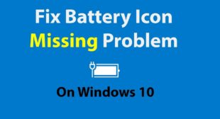 How To Get Back The Battery Icon In Windows 10?