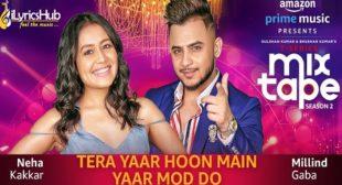 Tera Yaar Hoon Main Yaar Mod Do – MixTape | Neha Kakkar