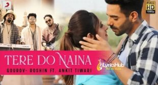 TERE DO NAINA LYRICS – ANKIT TIWARI | iLyricsHub