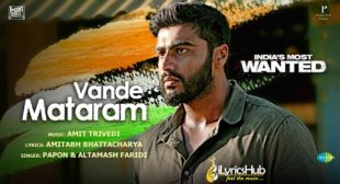 VANDE MATARAM LYRICS – INDIA'S MOST WANTED | iLyricsHub