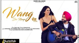 WANG DA NAAP Lyrics – Ammy Virk