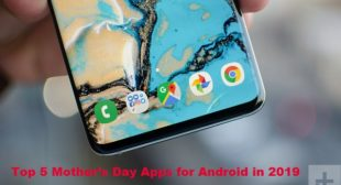 Top 5 Mother's Day Apps for Android in 2019