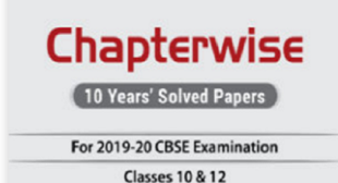 CBSE Chapterwise 10 Years Solved Board Question Papers class 10 & 12