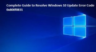 Complete Guide to Resolve Windows 10 Update Error Code 0x800f0831 – mcafee.com/activate