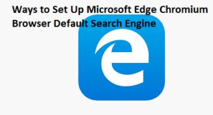Ways to Set Up Microsoft Edge Chromium Browser Default Search Engine – norton.com/setup
