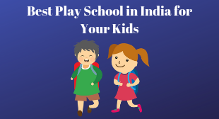 Best Play School in India for Your Kids