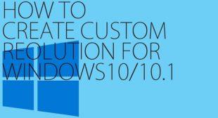 How to Create Custom Resolutions on Windows 10?