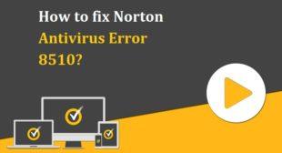 How to fix Norton Antivirus Error 8510?
