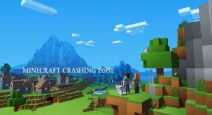 How To Fix Minecraft Crashing Issue