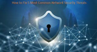 How to Fix 5 Most Common Network Security Threats – mcafee.com/activate