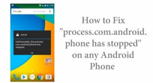 How To Fix ' Unfortunately, the process com.android.phone has stopped' Error