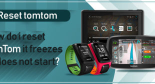 How Do I Reset Tomtom – If It Freezes Or Does Not Start?