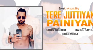Tere Juttiyan Painiyan Lyrics – Garry Sandhu | theLyrically Lyrics