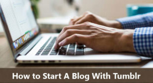 How to Start A Blog With Tumblr – 360Votes