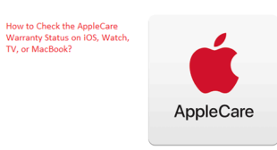 How to Check the AppleCare Warranty Status on iOS, Watch, TV, or MacBook? – norton.com/setup