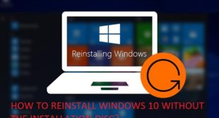 HOW TO REINSTALL WINDOWS 10 WITHOUT THE INSTALLATION DISC?