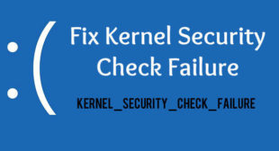 How to Fix Kernel Security Check Failure Errors on Windows 10