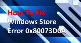 How to Fix 0x80073DOA Error Code of Windows Store?