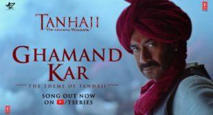 Ghamand Kar lyrics- Tanhaji The Unsung Warrior