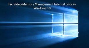 How to fix 0x0000010E video memory management internal error on Windows 10?