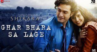 Ghar Bhara Sa Lage Lyrics In Hindi And English -Shikara | Shreya Ghoshal