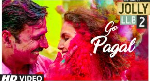 Go Pagal Lyrics In Hindi and English – Akshay Kumar Jolly LLB 2