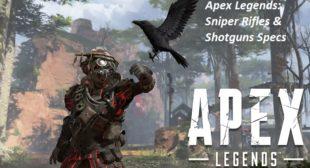 Apex Legends: Sniper Rifles & Shotguns Specs – Directory Nation