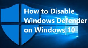 How to Permanently Disable Defender Antivirus on Windows 10