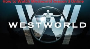 How to Watch Westworld Season 3 Online – Office.com/setup