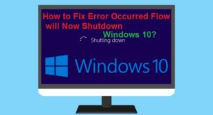 How to Fix Error Occurred Flow will Now Shutdown Windows 10? – Nation Directory
