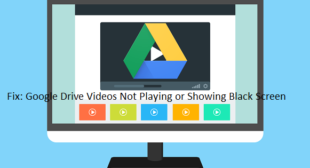 Fix: Google Drive Videos Not Playing or Showing Black Screen